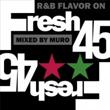 7インチvinyl 90'sR&B Mix!!】Fresh 45-R&B Flavor On 45s- / MURO