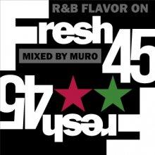 7インチvinyl 90'sR&B Mix!!】Fresh 45-R&B Flavor On 45s- / MURO