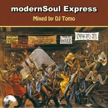 【モダン Soul Mix!!】modernSoul Express / Mixed By DJ Tomo<img class='new_mark_img2' src='//img.shop-pro.jp/img/new/icons15.gif' style='border:none;display:inline;margin:0px;padding:0px;width:auto;' />