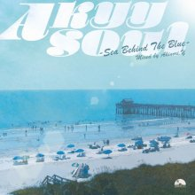 【FreeSOUL/ModernSOUL/AOR Mix 】Akyy Soul -Sea Behind The Blue- / Akinori.Y