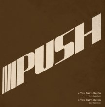 【500枚限定!!】PUSH / You Turn Me On [7inch] 【Modern SOUL】