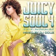 【ソウル・ファンク・ジャズ・R&B】Juicy Soul Vol.4 / DJ COUZ(DJ カズ)
