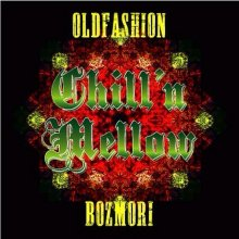 【再入荷!!】【G-Funk MIX】OLDFASHION & BOZMORI  / CHILL'N MELLOW