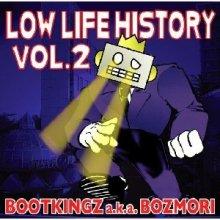 【初入荷!!】[試聴あり] BOOTKINGZ a.k.a DJ BOZMORI  / Low Life History vol.2