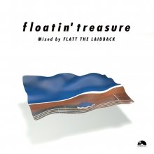 【和洋AOR/SOUL MIX】floatin' treasure / FLATT THE LAIDBACK<img class='new_mark_img2' src='//img.shop-pro.jp/img/new/icons15.gif' style='border:none;display:inline;margin:0px;padding:0px;width:auto;' />