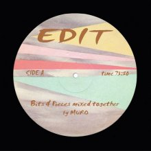 【DISCO,DanceClassics/House EDIT MIX】MURO(ムロ) - EDIT ~ Bits & Pieces mixed together ~ <img class='new_mark_img2' src='//img.shop-pro.jp/img/new/icons15.gif' style='border:none;display:inline;margin:0px;padding:0px;width:auto;' />