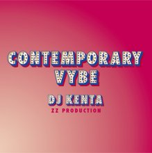 【デットストック入荷】 Contemporary Vybe / DJ KENTA(ZZ PRODUCTION) [R&B、FutureSOUL Mix]<img class='new_mark_img2' src='//img.shop-pro.jp/img/new/icons55.gif' style='border:none;display:inline;margin:0px;padding:0px;width:auto;' />