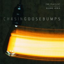 【R&B】THE PLAYLIST FEATURING GLENN LEWIS / CHASING GOOSEBUMPS [2LP]【5月上旬〜中旬入荷予定】