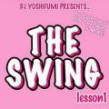 【奇跡の再入荷!R&B MIXクラッシック】DJ YOSHIFUMI / THE SWING LESSON 1 (2cds)
