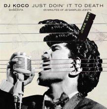 【完全限定!!】【Funk/Soul/JB Mix!!】DJ Koco a.k.a Shimokita - Just Doin' It To Death [2017年4月27日(木) 入荷予定]