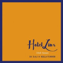 【ラウンジ/ChillSound MIX】HOTEL LINX vol.2 -54TH STREET-  / DJ D.A.I. & KILLA TURNER / B.D. <img class='new_mark_img2' src='//img.shop-pro.jp/img/new/icons15.gif' style='border:none;display:inline;margin:0px;padding:0px;width:auto;' />