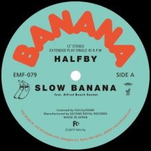 【Japanese Groove/R&B/SOUL】HALFBY - SLOW BANANA [12inch] (2017年6月14日(水)発売予定)<img class='new_mark_img2' src='//img.shop-pro.jp/img/new/icons15.gif' style='border:none;display:inline;margin:0px;padding:0px;width:auto;' />