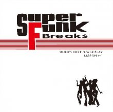【SOUL/FUNK/ダンクラ MIX】DJ MURO - Super Funk Breaks Lesson 5-6 (白) 2CD