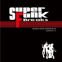 【SOUL/FUNK/ダンクラ MIX】DJ MURO - Super Funk Breaks Lesson 1-2 (黒) 2CD