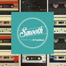 【NewJackSwing/90's R&B】 DJ Yoshifumi - Smooth