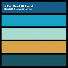 【Nu-Soul,R&B MIX】DJ FUJI / IN THE MOOD OF SUNSET-ROUTE 134- [8月下旬再入荷]<img class='new_mark_img2' src='https://img.shop-pro.jp/img/new/icons55.gif' style='border:none;display:inline;margin:0px;padding:0px;width:auto;' />