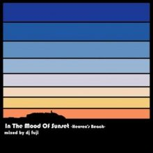 【Nu-Soul,R&B MIX】 DJ FUJI / In The Mood Of Sunset -Heaven's beach-