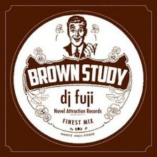 【Black,Detroit&Jazzy House Mix】 DJ FUJI / BROWN STUDY