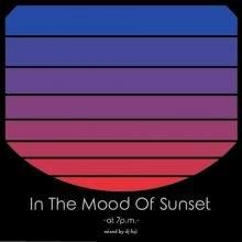 【Jazz Funk/Soul JazzMIX 】 DJ FUJI /  In The Mood Of Sunset -at 7p.m.- [8月下旬再入荷]<img class='new_mark_img2' src='//img.shop-pro.jp/img/new/icons55.gif' style='border:none;display:inline;margin:0px;padding:0px;width:auto;' />