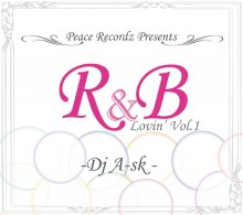 【R&B MIX】DJ A-SK -R&B Lovin' Vol.1<img class='new_mark_img2' src='//img.shop-pro.jp/img/new/icons15.gif' style='border:none;display:inline;margin:0px;padding:0px;width:auto;' />