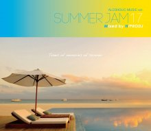 【Summer Mix】HIPRODJ / ALCOHOLIC MUSIC ver. SUMMER JAM 17<img class='new_mark_img2' src='//img.shop-pro.jp/img/new/icons15.gif' style='border:none;display:inline;margin:0px;padding:0px;width:auto;' />