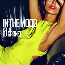 待望の新作!!【SlowJam R&B MIX】DJ Garnet / In the Mood Vol.10 [2017年7月22日発売 ]<img class='new_mark_img2' src='//img.shop-pro.jp/img/new/icons15.gif' style='border:none;display:inline;margin:0px;padding:0px;width:auto;' />