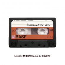 【Commonベスト&サンプルネタmix!!】Common Mix vol.1 / Mr.BEATS aka DJ CELORY [2017年9月9日発売]