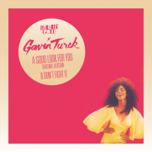 [Nu-Disco/modernFUNK] [限定7inch!!] GAVIN TUREK - GOOD LOOK FOR YOU(Original Version)  2017年9月13日(土)発売