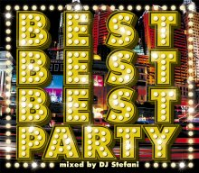 【PARTY/TOP 40/BEST】BEST BEST BEST PARTY / DJ Stefani   [8月23日発売]