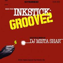 【和物 / Japanese Groove】DJ MISTA SHAR  - INKSTICK GROOVE 2 [9月中旬]