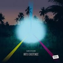 【Chillout/DanceMusic/Crossover/FutureSoul/R&B】GLOW IN THE DARK - INTO EXISTENCE [LP] [10月下旬]