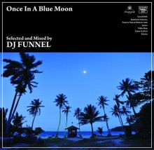 【JAZZY GROOVE】DJ FUNNEL/Once In A Blue Moon(DJ ファンネル)<img class='new_mark_img2' src='//img.shop-pro.jp/img/new/icons60.gif' style='border:none;display:inline;margin:0px;padding:0px;width:auto;' />