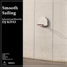 【CHILL OUT / JAZZY GROOVE MIX】DJ KIYO - Smooth Sailing[9月中旬〜下旬]