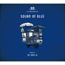 【再入荷】【ジャジーMIX】68&BROTHERS x DJ SHU-G / 「Sound Of Blue 」 -68&BROTHERS 20th Anniversary Mix- (DJ シュージ)<img class='new_mark_img2' src='//img.shop-pro.jp/img/new/icons55.gif' style='border:none;display:inline;margin:0px;padding:0px;width:auto;' />