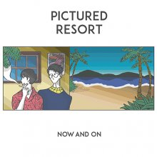 【限定盤】Pictured Resort - Now And On [LP] [11月29日発売予定]