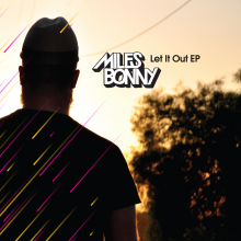 【Nu-Soul/Jazzy/HipHop】Miles Bonny - Let It Out EP (prod. by Ta-ku)[11月中旬]