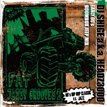 【Jazzy Mix】DJ SHIGE a.k.a HEADZ3000 / FAT JAZZY GROOVES Vol.2 (Early 90's Boombox Jeep Mix)[10月上旬]<img class='new_mark_img2' src='//img.shop-pro.jp/img/new/icons14.gif' style='border:none;display:inline;margin:0px;padding:0px;width:auto;' />