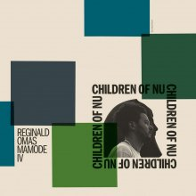【Nu-Jazz/Nu-Soul,Funk/BeatMusic】REGINALD OMAS MAMODE IV - CHILDREN OF NU[LP][11月上旬]