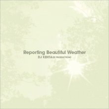 【限定デットストック(3枚組)】DJ KENTA / Reporting Beautiful Weather[Latin/Reggae/Jazz/Funk/Soul/R&B/Nu-Soul] <img class='new_mark_img2' src='//img.shop-pro.jp/img/new/icons14.gif' style='border:none;display:inline;margin:0px;padding:0px;width:auto;' />