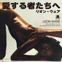 【限定盤7inch】LEON WARE  - I Wanna Be Where You Are / Instant Love feat. Minnie Riperton[2018年1月3日(水)発売]<img class='new_mark_img2' src='//img.shop-pro.jp/img/new/icons14.gif' style='border:none;display:inline;margin:0px;padding:0px;width:auto;' />