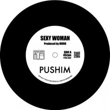 PUSHIM  - SEXY WOMAN (Produced by MURO)【限定7inch】[11月10日発売]<img class='new_mark_img2' src='//img.shop-pro.jp/img/new/icons14.gif' style='border:none;display:inline;margin:0px;padding:0px;width:auto;' />