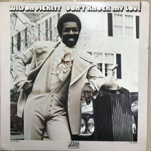 【USED】Wilson Pickett - Don't Knock My Love [ Jacket : VG+   Vinyl : EX- ]