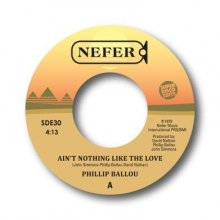 PHILLIP BALLOU - AIN'T NOTHING LIKE THE LOVE / ARE YOU FOR REAL [7inch][11月中旬]