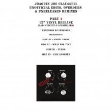 【再入荷】JOAQUIN JOE CLAUSSELL - UNOFFICIAL EDITS, OVERDUBS & UNRELEASED REMIXES PART 4[12月上旬予定]