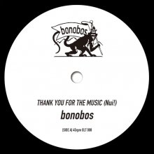 bonobos - THANK YOU FOR THE MUSIC (Nui!) [限定7inch] [12月上旬]<img class='new_mark_img2' src='//img.shop-pro.jp/img/new/icons14.gif' style='border:none;display:inline;margin:0px;padding:0px;width:auto;' />