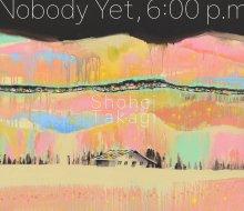Shohei Takagi (Cero)  - Nobody Yet, 6:00 p.m [MIXCD][11月下旬]【Chillout/Crossover】