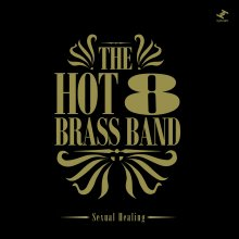 Hot 8 Brass Band - Sexual Healing [12inch] [Nu Brass-Funk] [11月末]
