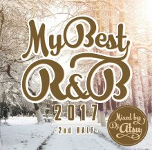 MYBEST OF R&B 2017 -2nd Half- / Mixed by DJ ATSU<img class='new_mark_img2' src='//img.shop-pro.jp/img/new/icons14.gif' style='border:none;display:inline;margin:0px;padding:0px;width:auto;' />