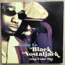 【USED】Camp Lo - Black Nostaljack (Aka Come On) [ Jacket :  VG+    Vinyl : VG+ ]<img class='new_mark_img2' src='//img.shop-pro.jp/img/new/icons14.gif' style='border:none;display:inline;margin:0px;padding:0px;width:auto;' />
