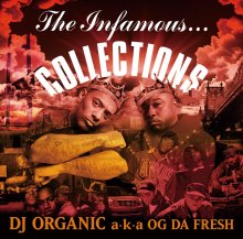 [2月上旬入荷] The Infamous... Collections - DJ ORGANIC a.k.a. OG DA FRESH [MixCD]]